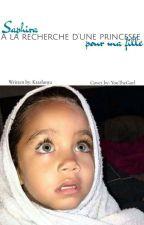 《 Saphir - À la recherche d'une princesse pour ma fille 》 by plume_kabyle