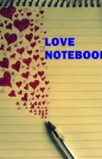 Love Notebook (Short Story) by HeyMrSomeday