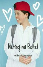 Neříkej mi Rolfe! [Jacob Sartorius ff] by im_fuckingunicorn