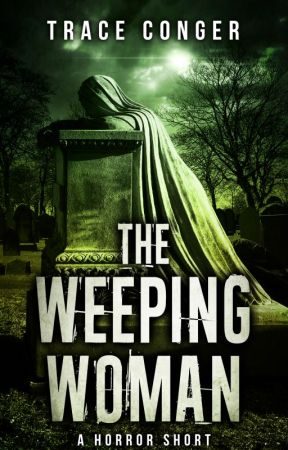 The Weeping Woman by TraceConger