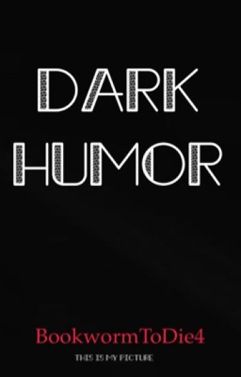 Dark Humor with Other Weird and Morbid Jokes (Indefinite Hiatus/Complete)