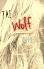 The Wolf In Her Eyes #Wattys2017 by LittleSisterGG_2