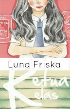 Ketua Kelas by Lunafriska