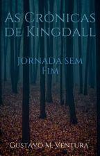 As Crônicas de Kingdall - Jornada sem Fim by GustavoMVentura