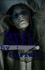 Psycho Girl (Slow Update) by nurfarr_