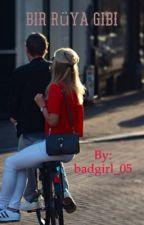 Bir Rüya Gibi by badgirl_05