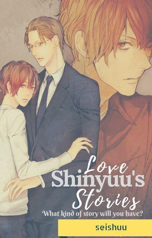 Shinyuu's Love Stories by shuu_sei229