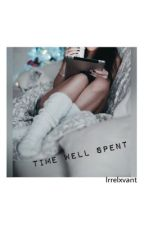 Time Well Spent | Status Book by Irrelxvant