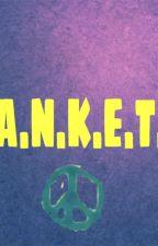A.N.K.E.T. by ayauzananmerdiven