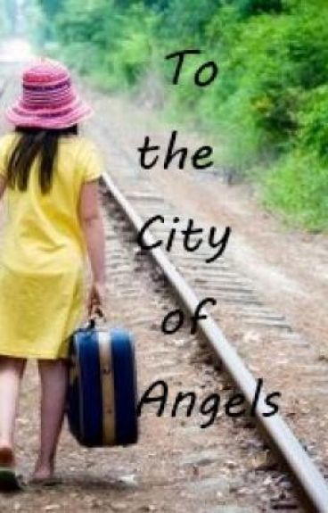To the City Of Angels(ON HOLD)