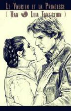 Le Vaurien et La Princesse  (Han et Leia Fanfiction ) by gweniy