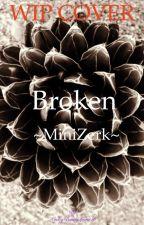 Broken~ MiniZerk by CrazyBunnyLover16