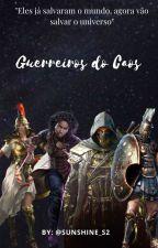 Guerreiros do Caos(Em Revisão) by Sra_Melark