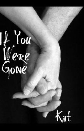 If You Were Gone