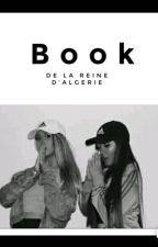 BOOK DE LA REINE D'ALGÉRIE  by AlgerienneTaLaHaine