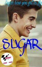 Sugar ~Marc Marquez~ [COMPLETA] by mogliediRossi46