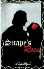 Snapes Rose ReWritten by carlywillfail