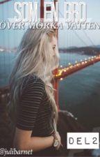 Som en bro över mörka vatten by julibarnet