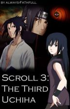 Scroll 3: The Third Uchiha [Naruto] by Faith_Ellie