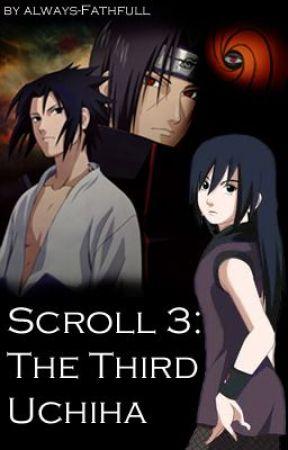 Scroll 3: The Third Uchiha [Naruto] by Faith_Ellie