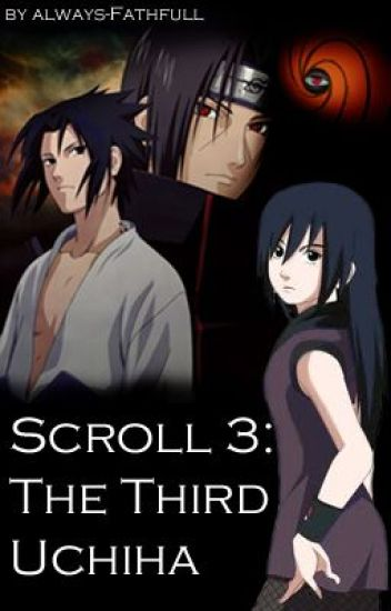 Scroll 3: The Third Uchiha [Naruto]