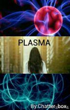 PLASMA by Chatter_box_
