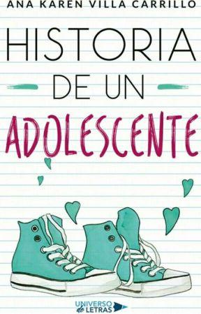 Historia de un Adolescente by AnaKarenWrites