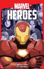 Heroes: A Marvel Fanfic by ChrisMien48