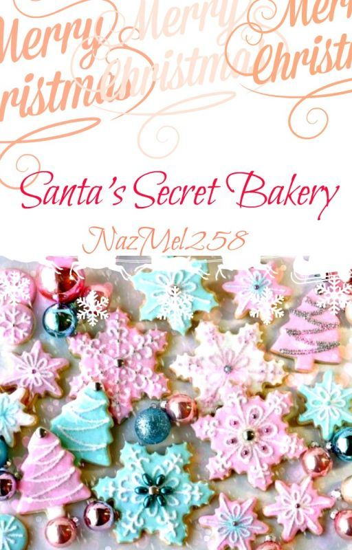 Santa's Secret Bakery by NazMel258