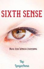 Sixth Sense by LeeyaAnna