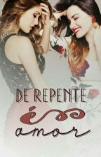 De Repente É Amor by littlevyrroni