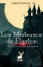 Los Misterios de Élastor. by YoMarlyTominson