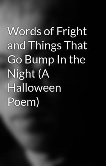 Words Of Fright And Things That Go Bump In The Night A