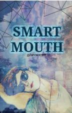 Smart Mouth by Zahracardiff