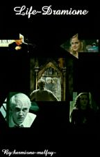 Life-Dramione by hermione-malfoy-