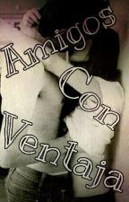 Amigos Con Ventaja [Esconcer] by Kataliha