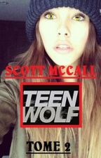 TEEN WOLF [Scott Mccall] TOME 2 by lololouve