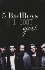 5 bad boys... 1 good girl... a (Y/N) and 1D FF by calpalthehood