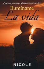 Ilumíname La Vida © by NicoleM502