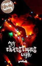 My Christmas Wish  |  ✓ by stratospheree