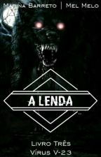A Lenda - Livro Três by MarisBarreto