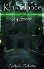 Krudalance: Key Stone by Alarius