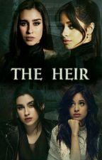 The Heir ! ( Camren ) 1 And 2 Season ! by Sou_Da_Cabello