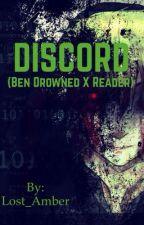 DISCORD (Ben Drowned x Reader) #Creepypasta_Awards by Lost_Amber