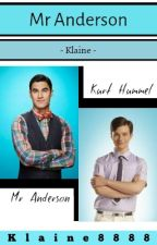 Mr Anderson - Klaine {Being Edited} by Klaine8888
