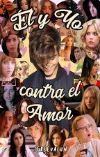 Él y Yo contra el amor (TN♥) by sereevalun