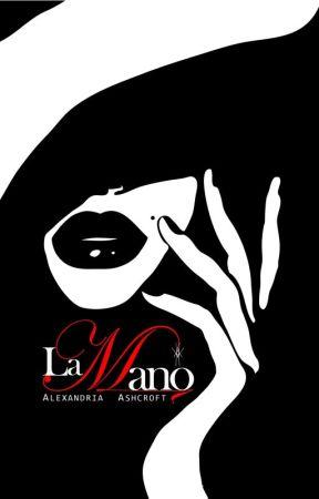 La Mano (18+) (COMPLETE) by alexandriaASH