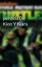 la hermana perdida De Kion Y Kiara by ArlingMata17