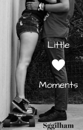 little moments  by sggilham