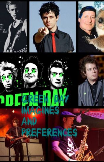 •Green Day Imagines And Preferences• [ON HOLD]